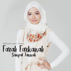 Farah Farhanah popular dengan lagu Sampai Jannah