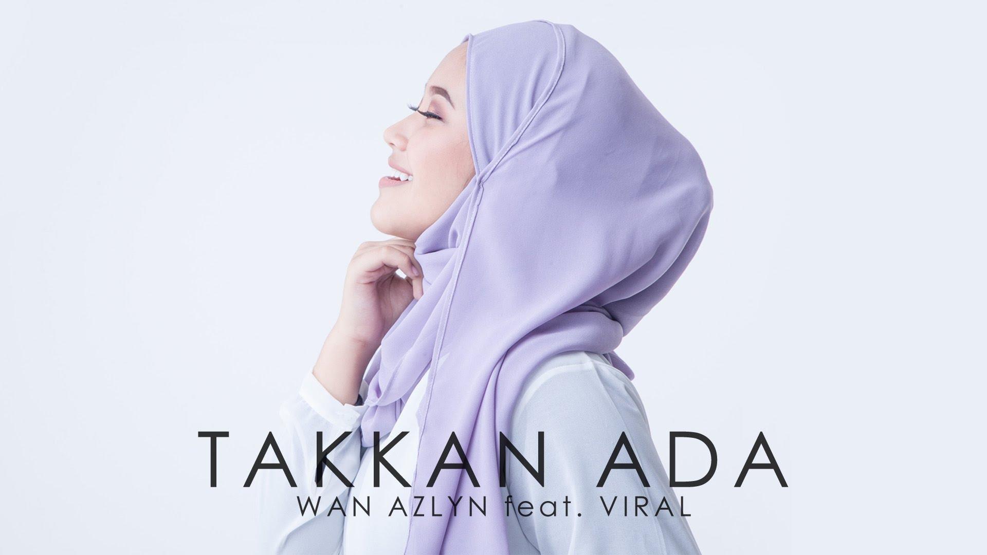 Penyanyi lagu Takkan Ada Wan Azlyn feat Viral