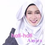 Amira Othman Dengan Lagu Hati Hati