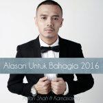 Asfan Shah 2016 Alasan Untuk Bahagia