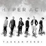 Kumpulan Hyper Act Takkan Pergi Single 2015