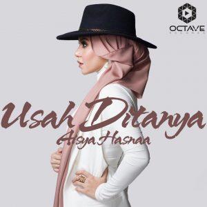 Lagu Single Aisya Hasnaa Usah Ditanya