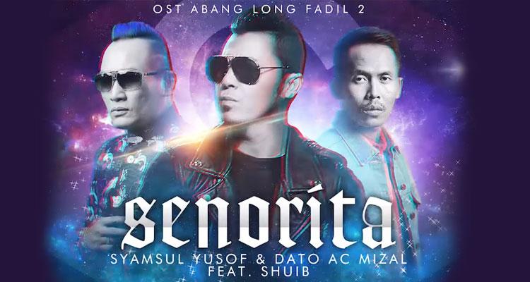 Lirik Lagu Senorita OST Abang Long Fadil 2