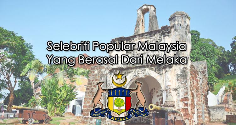 Selebriti Popular Malaysia Yang Berasal Dari Melaka