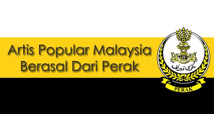Artis Popular Malaysia Yang Berasal Dari Perak