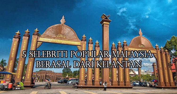 5 Selebriti Popular Malaysia Yang Berasal Dari Kelantan