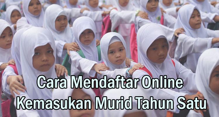 Cara Mendaftar Online Kemasukan Murid Tahun Satu