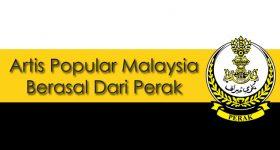 5 Artis Popular Malaysia Yang Berasal Dari Perak